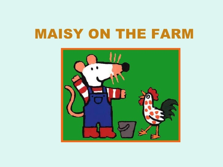 MAISY ON THE FARM