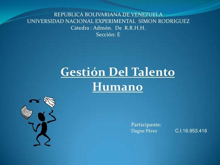 REPUBLICA BOLIVARIANA DE VENEZUELA UNIVERSIDAD NACIONAL EXPERIMENTAL SIMON RODRIGUEZ              Cátedra : Admón. De R.R....