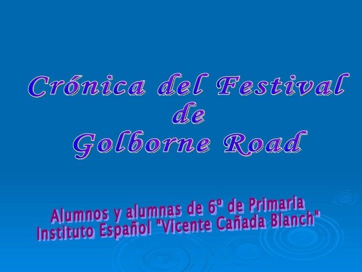 """Crónica del Festival  de Golborne Road Alumnos y alumnas de 6º de Primaria Instituto Español """"Vicente Cañada Blanch&q..."""