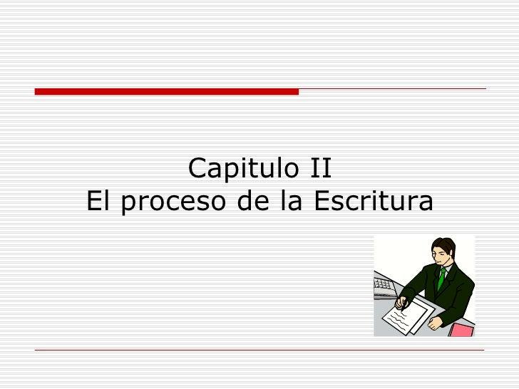 Capitulo II El proceso de la Escritura