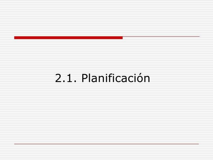 2.1. Planificación