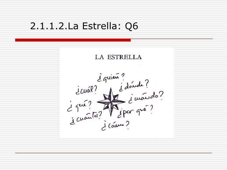<ul><li>2.1.1.2.La Estrella: Q6 </li></ul>
