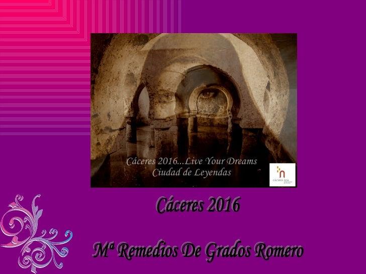 Cáceres 2016 Mª Remedios De Grados Romero
