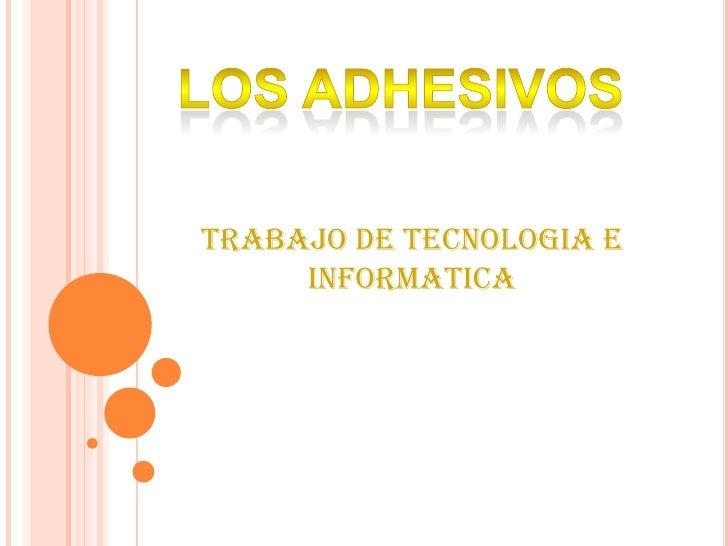 TRABAJO DE TECNOLOGIA E      INFORMATICA