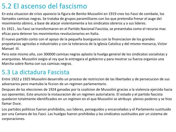 5. 2 El ascenso del fascismo En esta situacion de crisis aparecio la figura de Benito Mussolini en 1919 creo los Fasci de ...