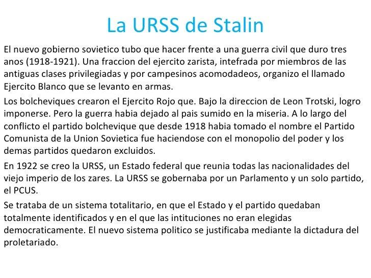 La URSS de Stalin El nuevo gobierno sovietico tubo que hacer frente a una guerra civil que duro tres anos (1918-1921). Una...