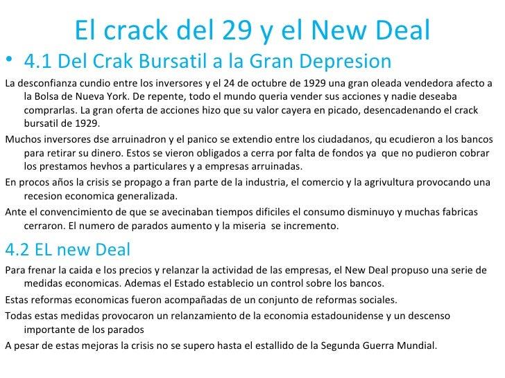 El crack del 29 y el New Deal <ul><li>4.1 Del Crak Bursatil a la Gran Depresion </li></ul><ul><li>La desconfianza cundio e...