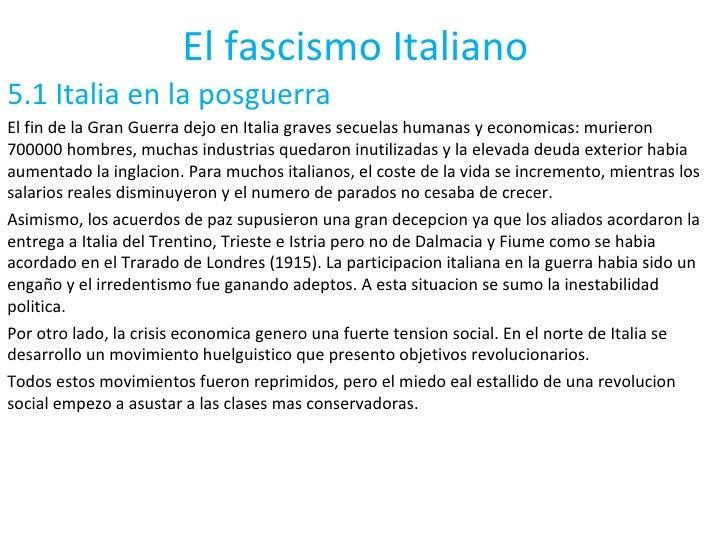 El fascismo Italiano 5.1 Italia en la posguerra El fin de la Gran Guerra dejo en Italia graves secuelas humanas y economic...