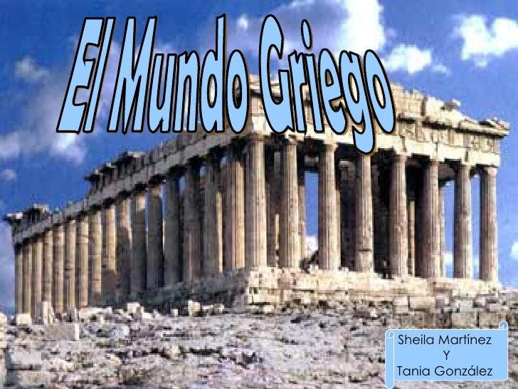 El Mundo Griego Sheila Martínez  Y Tania González