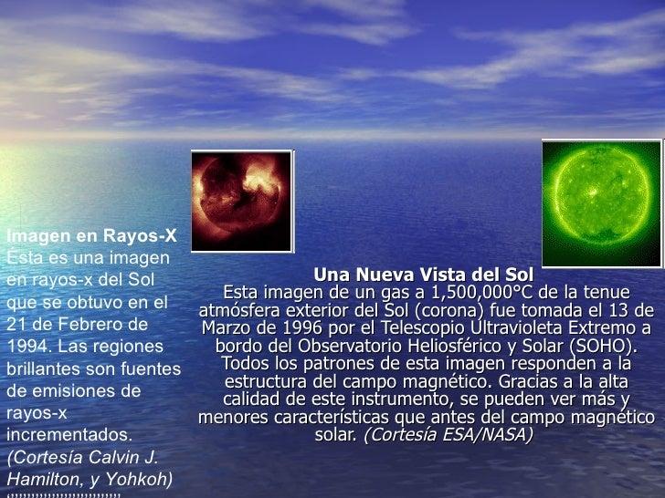 Imagen en Rayos-X Ésta es una imagen en rayos-x del Sol                     Una Nueva Vista del Sol                       ...