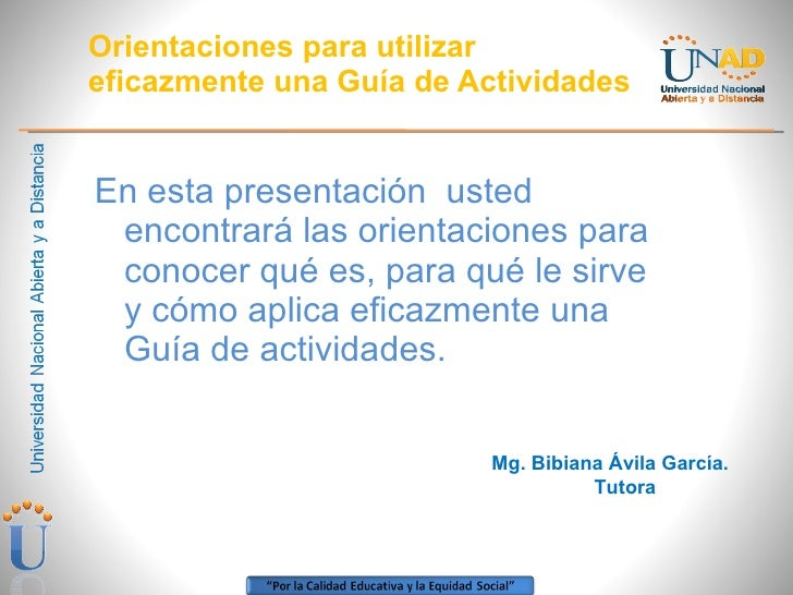 Orientaciones para utilizar eficazmente una Guía de Actividades <ul><li>En esta presentación  usted encontrará las orienta...