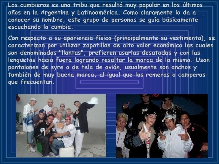 Los cumbieros es una tribu que resultó muy popular en los últimos años en la Argentina y Latinoamérica. Como claramente lo...