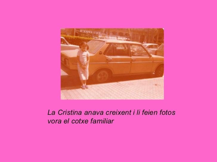 La Cristina anava creixent i li feien fotos vora el cotxe familiar