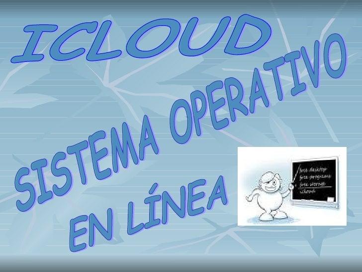 ICLOUD SISTEMA OPERATIVO EN LÍNEA