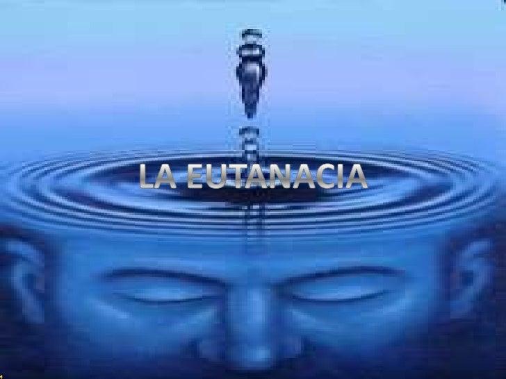 LA EUTANACIA<br />