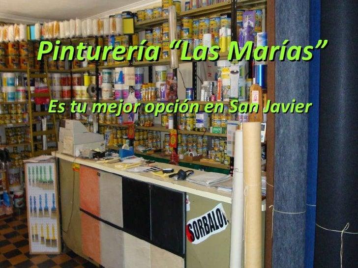 """Pinturería """"Las Marías"""" Es tu mejor opción en San Javier"""