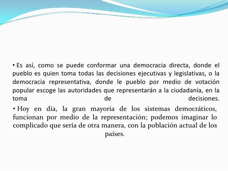 <ul><li> Es así, como se puede conformar una democracia directa, donde el pueblo es quien toma todas las decisiones ejecut...