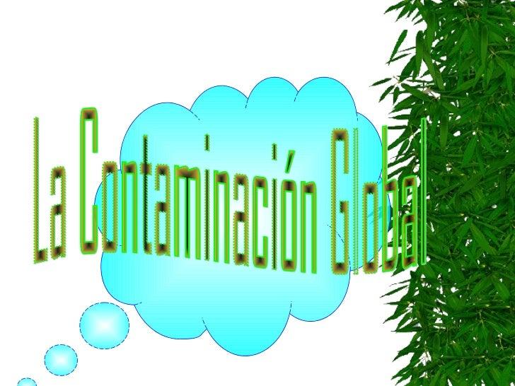La Contaminación Global
