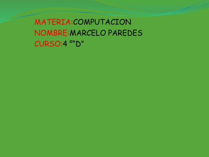 "MATERIA:COMPUTACION NOMBRE:MARCELO PAREDES CURSO:4 °""D"""