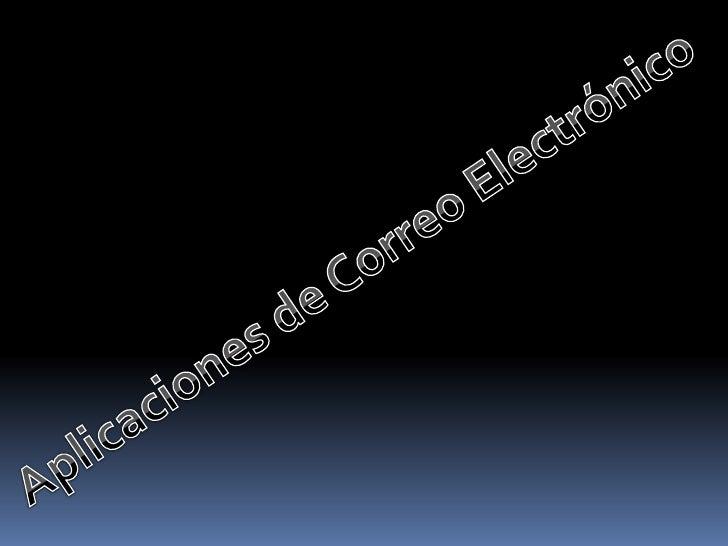 Aplicaciones de Correo Electrónico<br />