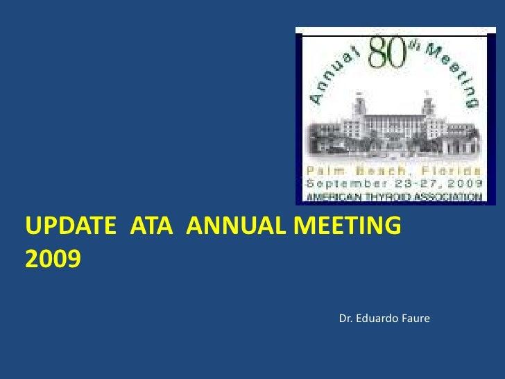 UPDATE  ATA  ANNUAL MEETING   2009<br />Dr. Eduardo Faure<br />