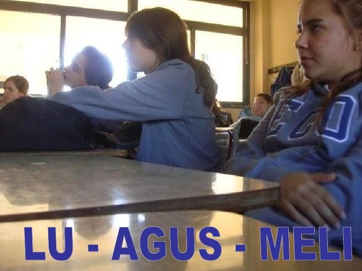 LU - AGUS - MELI