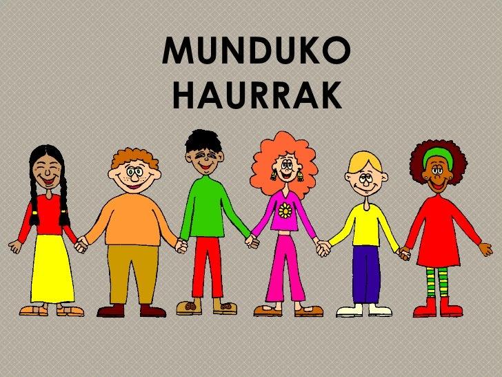 MUNDUKO HAURRAK