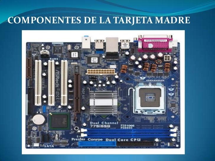 COMPONENTES DE LA TARJETA MADRE<br />