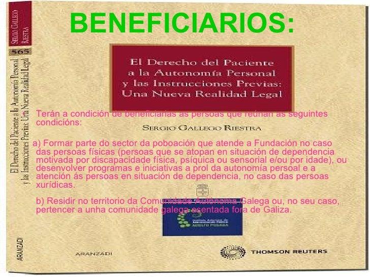 BENEFICIARIOS:   <ul><li>Terán a condición de beneficiarias as persoas que reúnan as seguintes condicións:  </li></ul><ul>...