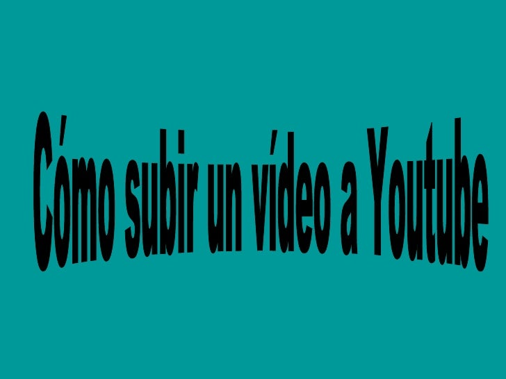 Cómo subir un vídeo a Youtube