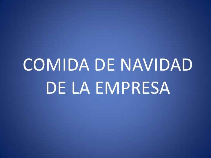 COMIDA DE NAVIDAD DE LA EMPRESA<br />