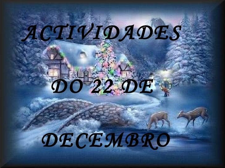 ACTIVIDADES  DO 22 DE  DECEMBRO