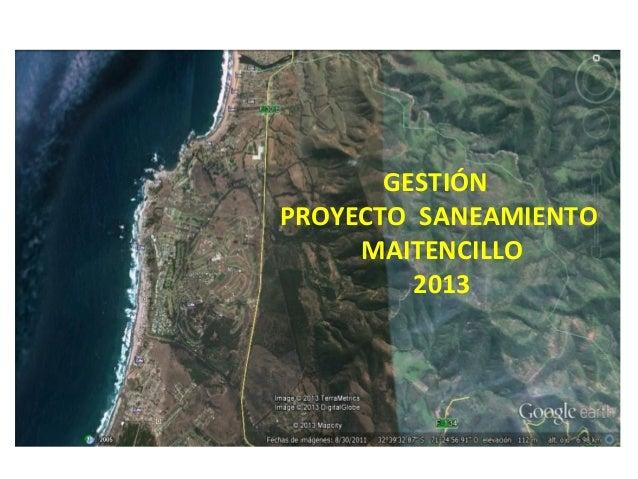 GESTIÓN PROYECTO SANEAMIENTO MAITENCILLO 2013