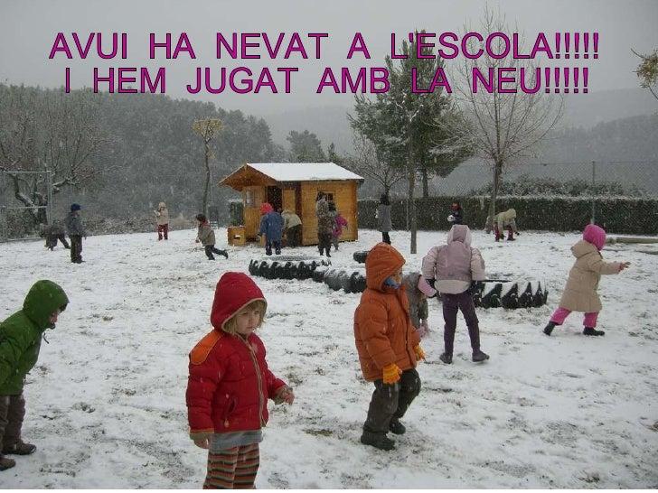 AVUI  HA  NEVAT  A  L'ESCOLA!!!!!  I  HEM  JUGAT  AMB  LA  NEU!!!!!