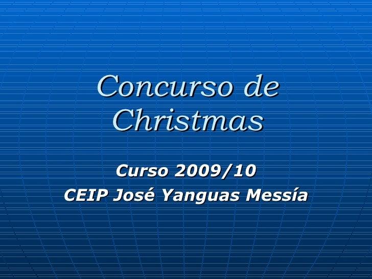 Concurso de Christmas Curso 2009/10 CEIP José Yanguas Messía