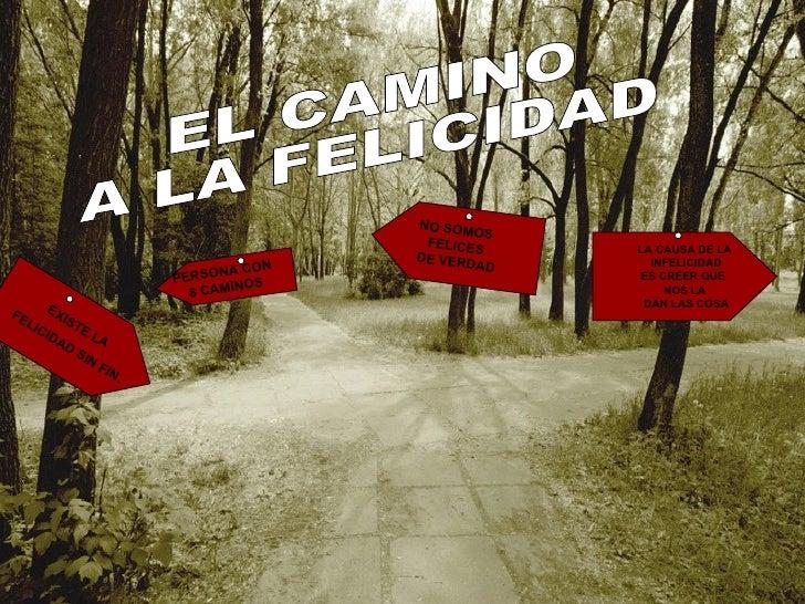 NO SOMOS  FELICES DE VERDAD PERSONA CON  8 CAMINOS EXISTE LA  FELICIDAD SIN FIN . LA CAUSA DE LA INFELICIDAD ES CREER QUE ...