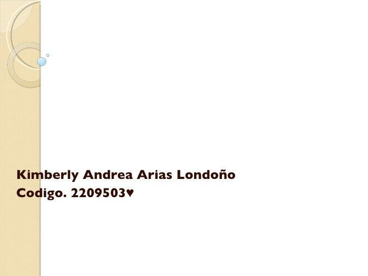 Kimberly Andrea Arias Londoño Codigo. 2209503♥