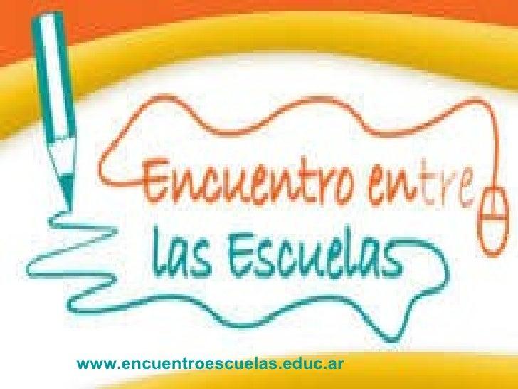 www.encuentroescuelas.educ.ar