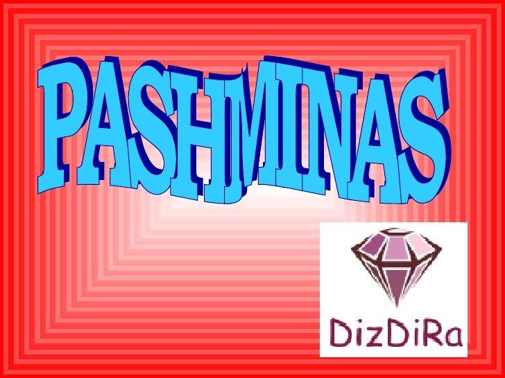 PASHMINAS
