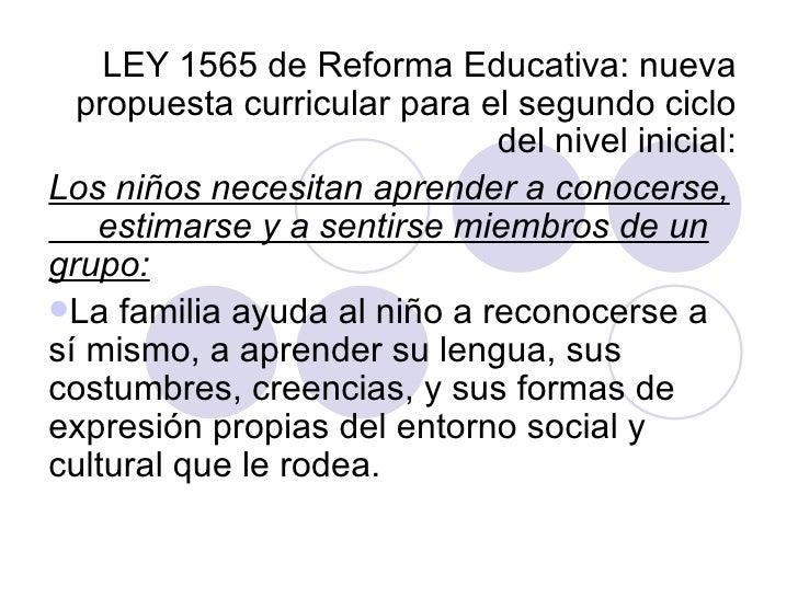 <ul><li>LEY 1565 de Reforma Educativa: nueva propuesta curricular para el segundo ciclo del nivel inicial: </li></ul><ul><...