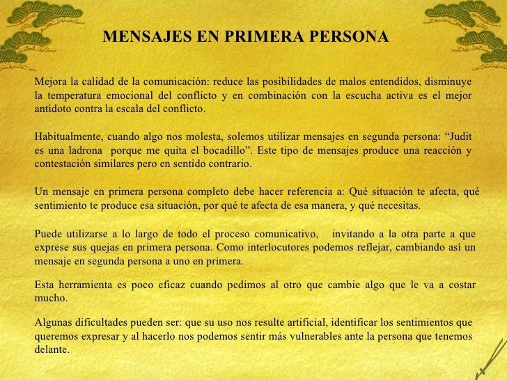 MENSAJES EN PRIMERA PERSONA Mejora la calidad de la comunicación: reduce las posibilidades de malos entendidos, disminuye ...