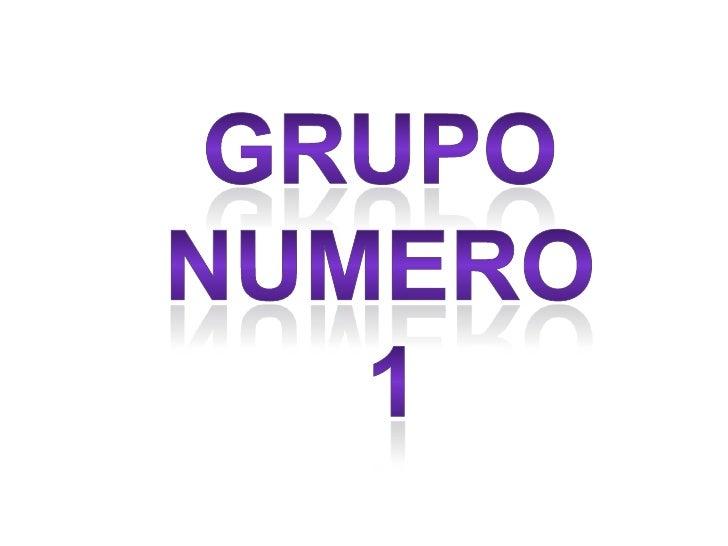 GRUPO <br />NUMERO <br />1<br />