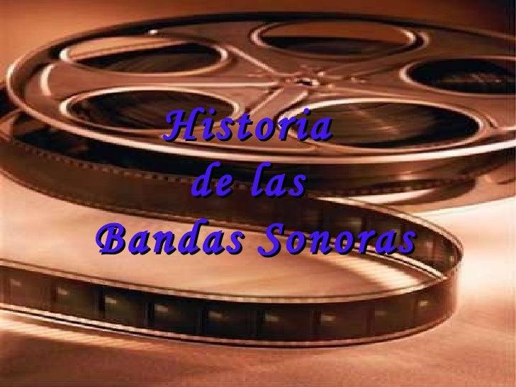 Historia  de las  Bandas Sonoras
