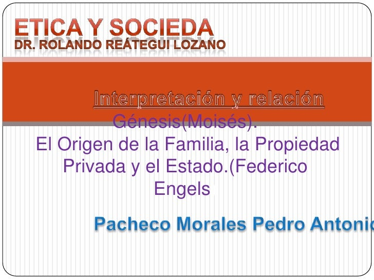 Etica Y socieda<br />DR. Rolando Reátegui Lozano<br />Interpretación y relación<br />Génesis(Moisés).El Origen de la Famil...