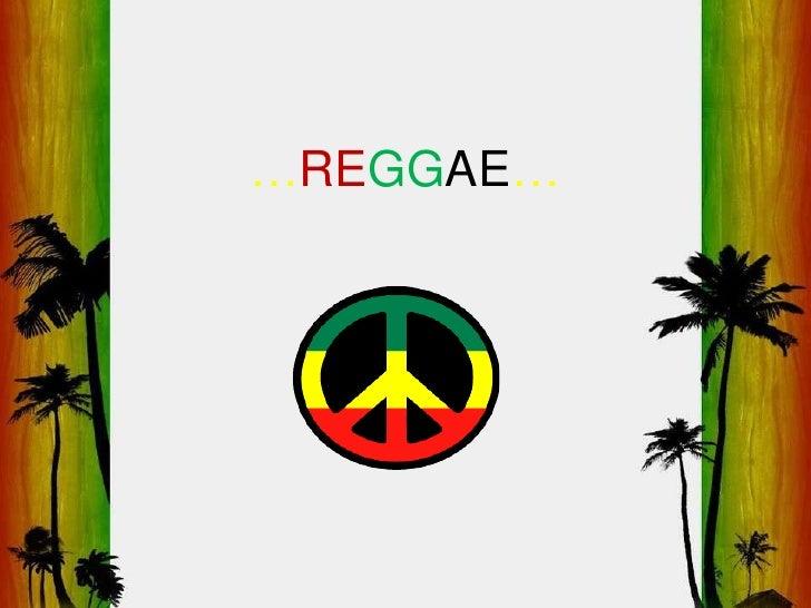 …REGGAE…<br />