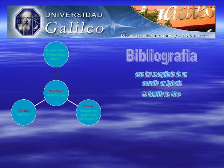 Bibliografia esto fue recopilado de un  estudio en Iglesia La familia de Dios Carne: 10002627 Curso: Manejo de paquetes  S...
