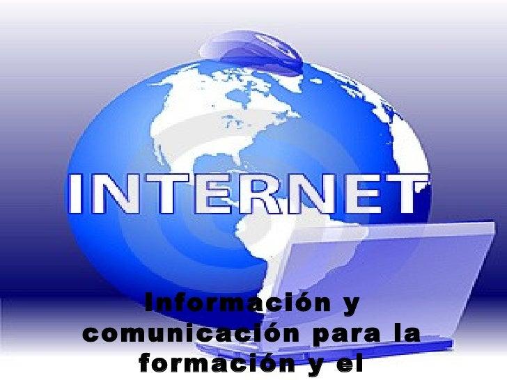 Información y comunicación para la formación y el conocimiento.