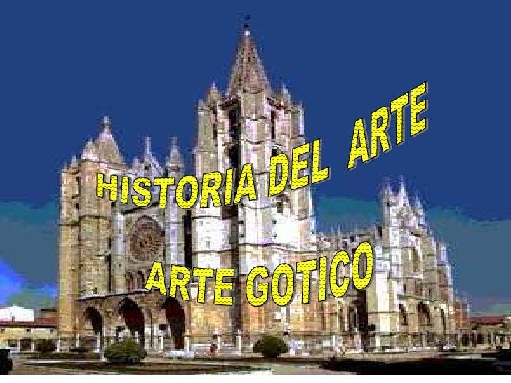 HISTORIA DEL  ARTE ARTE GOTICO