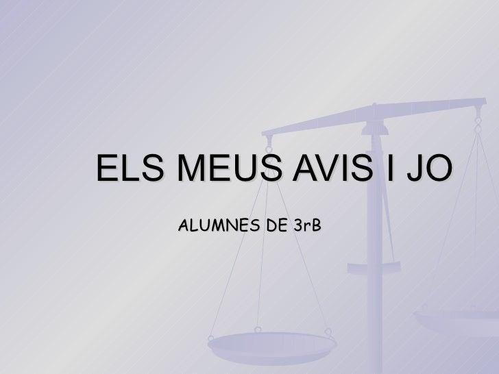 ELS MEUS AVIS I JO ALUMNES DE 3rB
