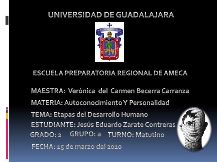 UNIVERSIDAD DE GUADALAJARA<br />ESCUELA PREPARATORIA REGIONAL DE AMECA<br />MAESTRA:  Verónica  del  Carmen Becerra Carran...